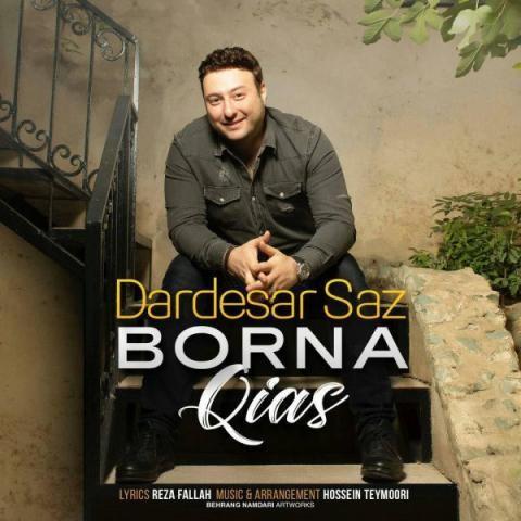 http://rozup.ir/view/2666696/Borna_Qias_Dardesar_Saz[NostalzhiMusic.ir].jpg